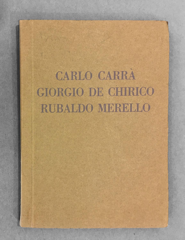 MOSTRA INDIVIDUALE - CARRA' - DE CHIRICO - MERELLO-COPERTINA
